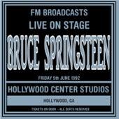 Live On Stage FM Broadcasts - Hollywood Center Studios 5th June 1992 von Bruce Springsteen