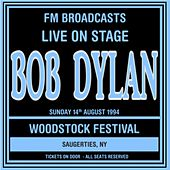 Live On Stage FM Broadcasts - Woodstock Festival 14th August 1994 van Bob Dylan
