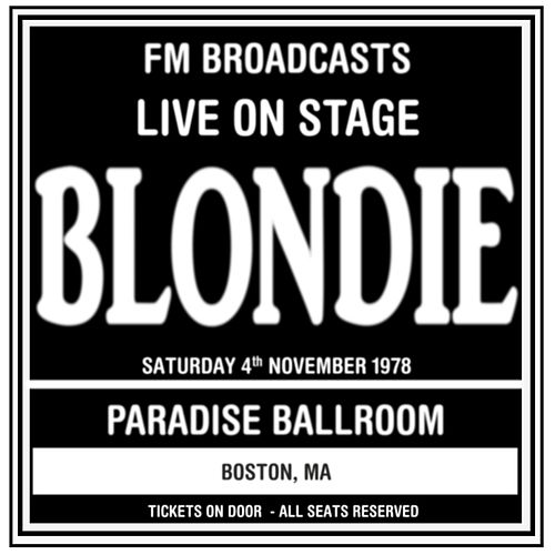 Live On Stage FM Broadcasts - Paradise Ballroom  4th November 1978 by Blondie