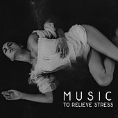 Music to Relieve Stress by Soothing Sounds