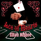 Ace of Hearts by Elton Mishoe