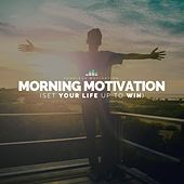 Morning Motivation (Set Your Life up to Win) by Fearless Motivation