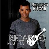 Uma Nova História by Ricardo Machado
