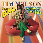 Play & Download Super Bad Sounds Of The '70s by Tim Wilson | Napster