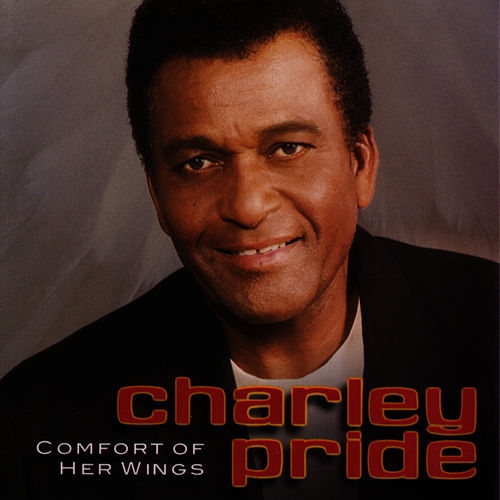 Comfort Of Her Wings by Charley Pride