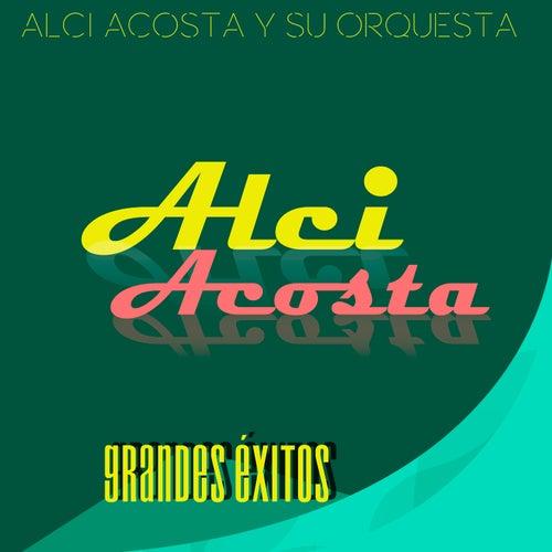 Alci Acosta, Grandes Éxitos de Alci Acosta