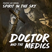 Spirit in the Sky by Doctor and the Medics