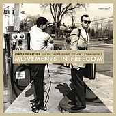 Movements in Freedom by João Lencastre's Communion 3