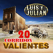 20 Corridos Valientes by Luis Y Julian