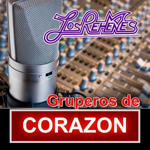 Gruperos De Corazon by Los Rehenes