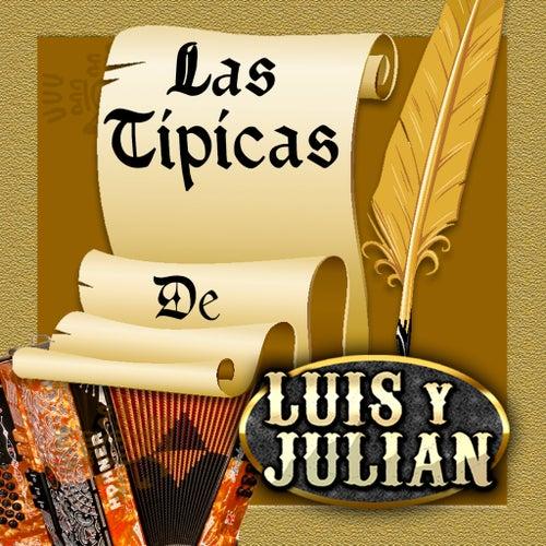 Las Tipicas De Luis Y Julian by Luis Y Julian