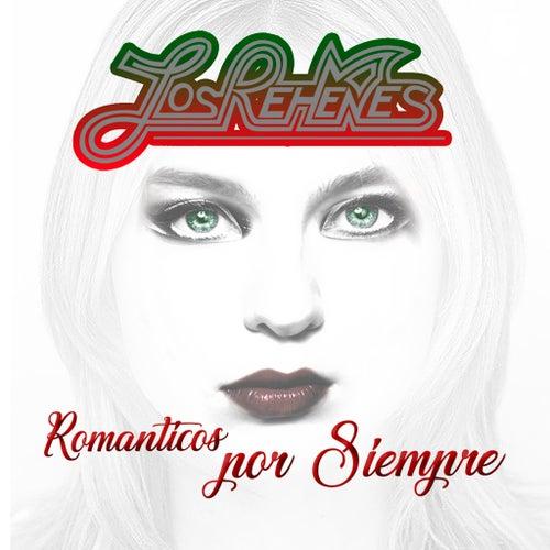 Romanticos Por Siempre by Los Rehenes