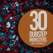 30 Dubstep Monsters Multibundle - EP by Various Artists