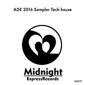ADE 2016 Sampler Tech House - EP by Various Artists