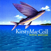 Play & Download Tropical Brainstorm by Kirsty MacColl | Napster