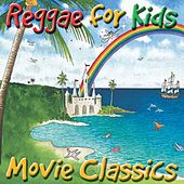 Play & Download Reggae For Kids - Movie Classics by Various Artists | Napster