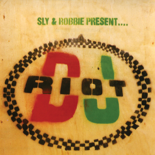Sly & Robbie Present DJ Riot by Various Artists