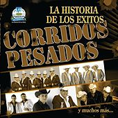 Play & Download La Historia De Los Exitos-Corridos Pesados by Various Artists | Napster