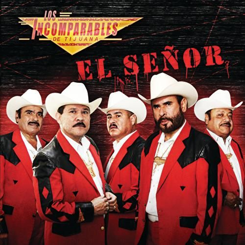 Play & Download El Señor by Los Incomparables De Tijuana | Napster
