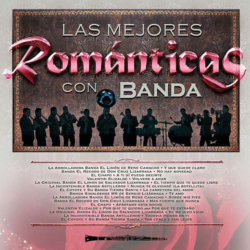Play & Download Las Mejores Románticas Con Banda by Various Artists | Napster