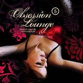 Obsession Lounge, Vol. 5 (Compiled by DJ Jondal) by Various Artists