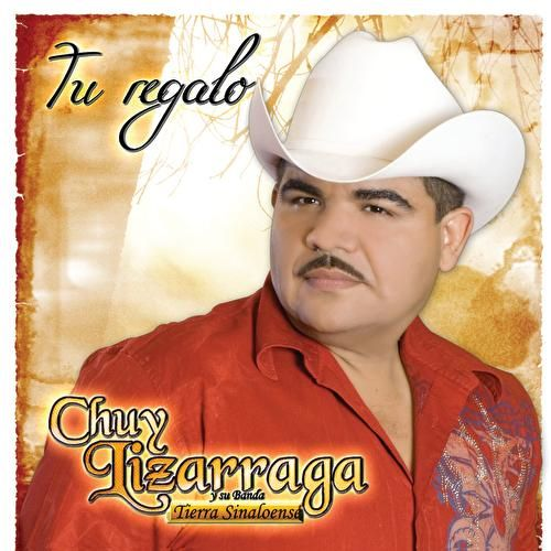 Play & Download Tu Regalo by Chuy Lizarraga y Su Banda Tierra Sinaloense | Napster