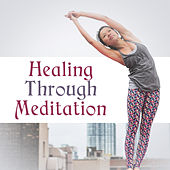 Healing Through Meditation by Chinese Relaxation and Meditation
