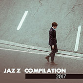 Jazz Compilation 2017 by Relaxing Piano Music