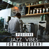 Positive Jazz Vibes for Restaurant by Restaurant Music