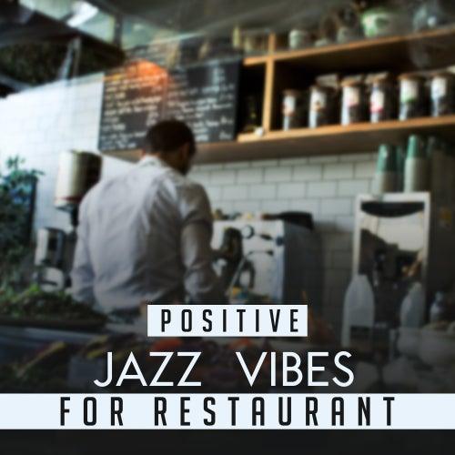 Positive Jazz Vibes for Restaurant by Restaurant Music