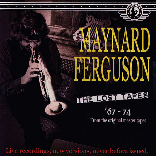 The Lost Tapes '76-74' by Maynard Ferguson