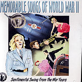 Play & Download Memorable Songs of World War II by Various Artists | Napster