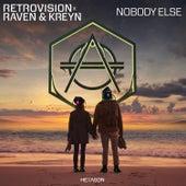 Nobody Else by RetroVision x Raven