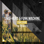 Fun Lovin' (The Remixes) by Taku-Hero and Funk Machine