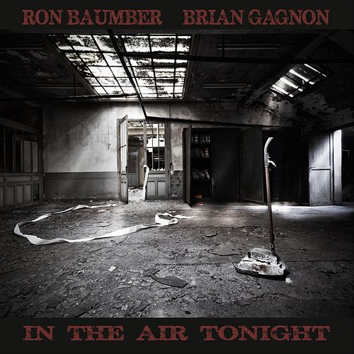 In the Air Tonight (feat. Brian Gagnon) di Ron Baumber