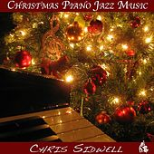 Christmas Piano Jazz Music by Chris Sidwell