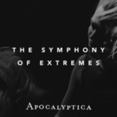 The Symphony of Extremes by Apocalyptica