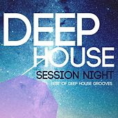 Deep House Session Night: Best of Deep House Grooves by Various Artists