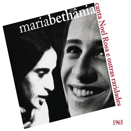 Maria Bethânia Canta Noel Rosa e Outras Raridades by Maria Bethânia