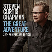 The Great Adventure 25th Anniversary Edition (feat. Bart Millard) von Steven Curtis Chapman