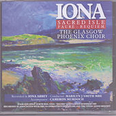 Iona Sacred Isle Faure - Requiem by Glasgow Phoenix Choir