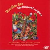Brazilian Sax by Dale Underwood