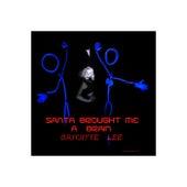 Santa Brought Me a Brain by Britjette Lee
