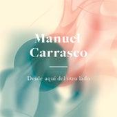 Desde Aquí Del Otro Lado by Manuel Carrasco