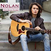 Too Much to Ask by Nolan Sotillo