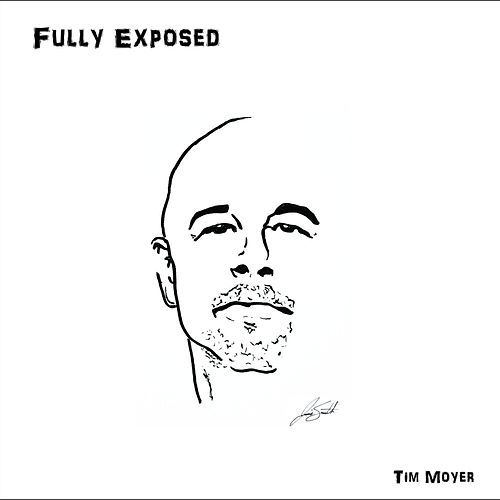 Fully Exposed by Tim Moyer