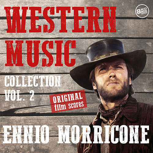 Western Music Collection Vol. 2 - Ennio Morricone (Original Film Scores) (Remastered) von Ennio Morricone