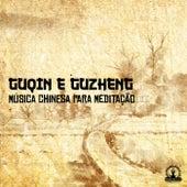 Guqin e Guzheng (Música Chinesa para Meditação) de Meditação e Espiritualidade Musica Academia