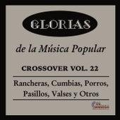 Glorias de la Musica Popular Crossover, Vol. 22 by Various Artists