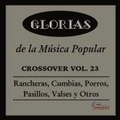 Glorias de la Musica Popular Crossover, Vol. 23 by Various Artists